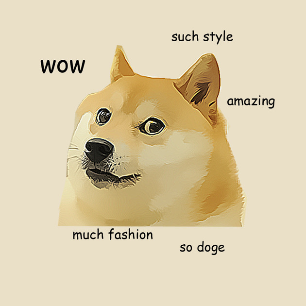 Doge Wow Much Fashion